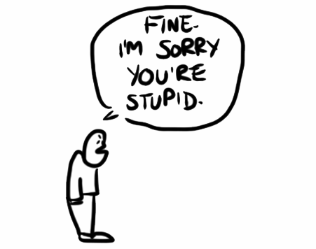 man saying Fine. I'm sorry you're stupid.